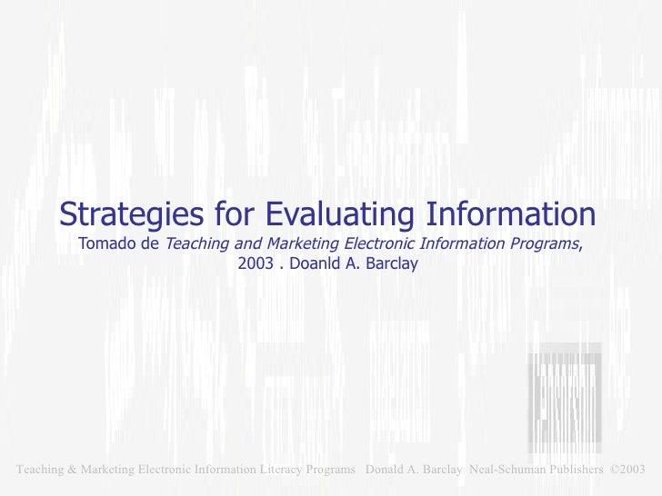 Estrategies for Evaluating Information