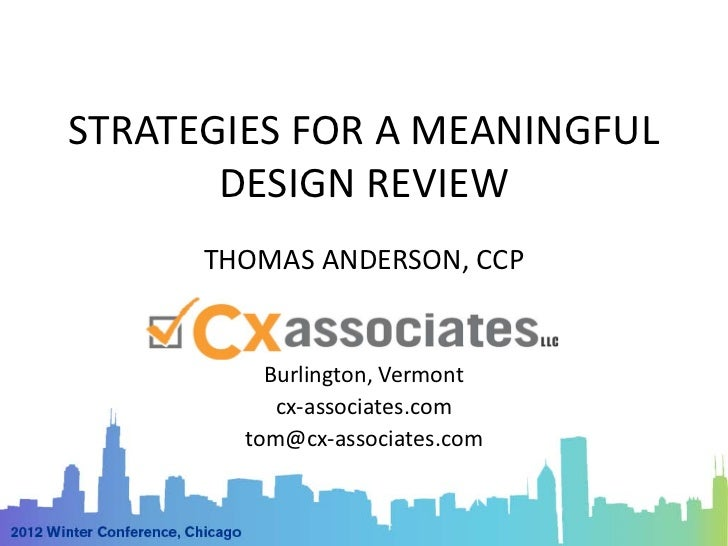 STRATEGIES FOR A MEANINGFUL       DESIGN REVIEW      THOMAS ANDERSON, CCP          Burlington, Vermont           cx-associ...