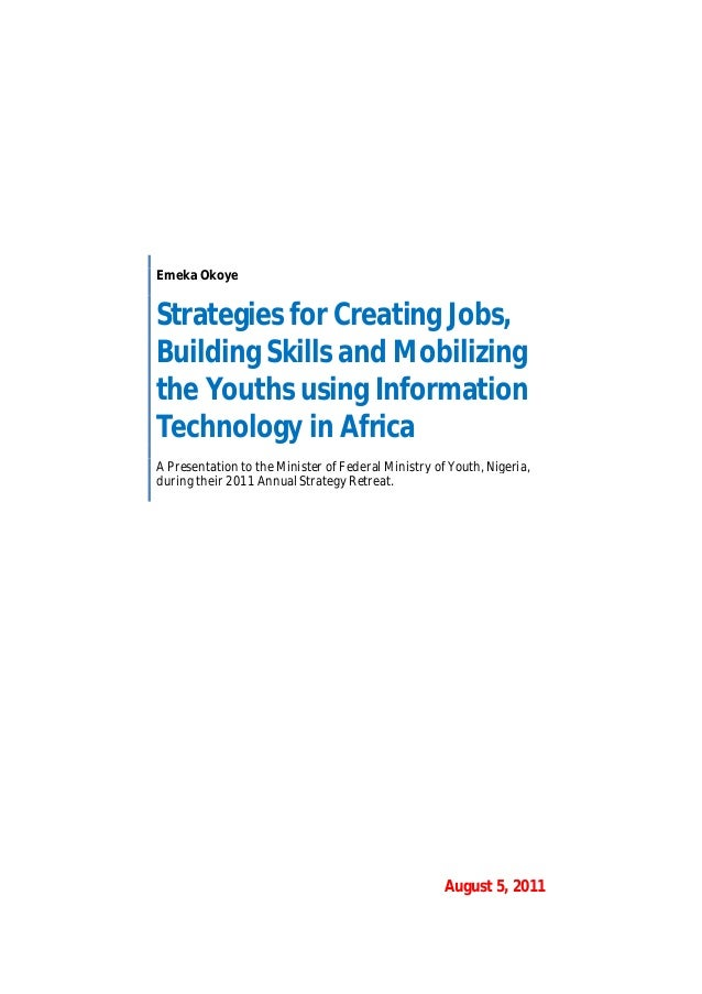 Strategies for Creating Jobs, Building Skills and Mobilizing the Youths using Information Technology in Africa