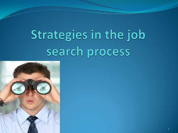 Strategies in the job search process<br />1<br />
