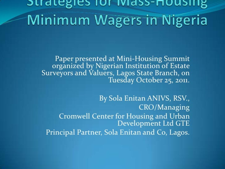 Paper presented at Mini-Housing Summit   organized by Nigerian Institution of EstateSurveyors and Valuers, Lagos State Bra...