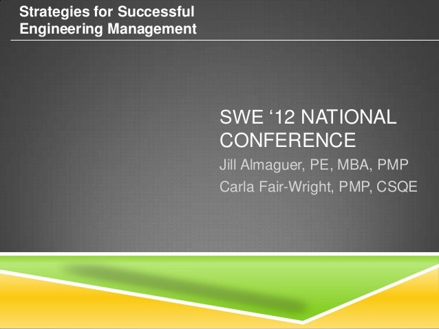 Strategies for SuccessfulEngineering Management                            SWE '12 NATIONAL                            CON...