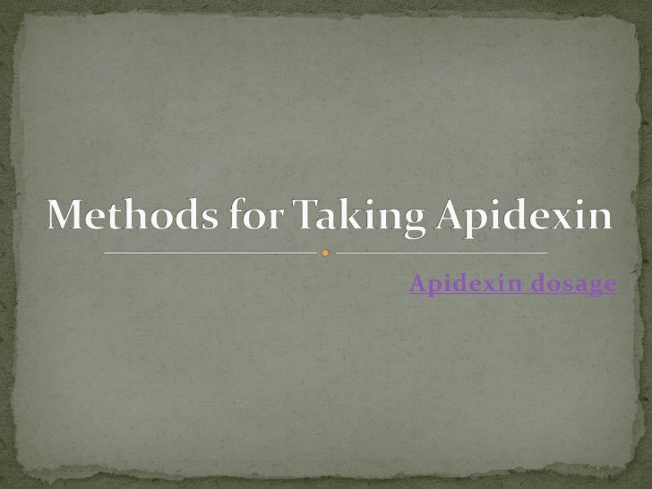 Strategies for taking apidexin 2