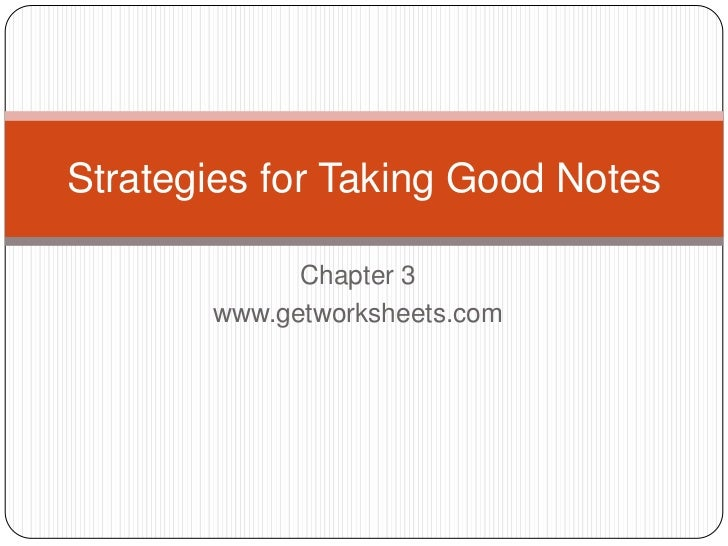 Strategies for Taking Good Notes             Chapter 3       www.getworksheets.com