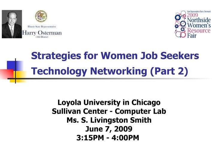 Strategies for Women Job Seekers Technology Networking (Part 2)   Loyola University in Chicago Sullivan Center - Computer...