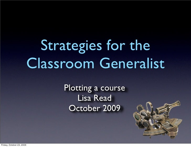 Strategies for the                            Classroom Generalist                                 Plotting a course      ...