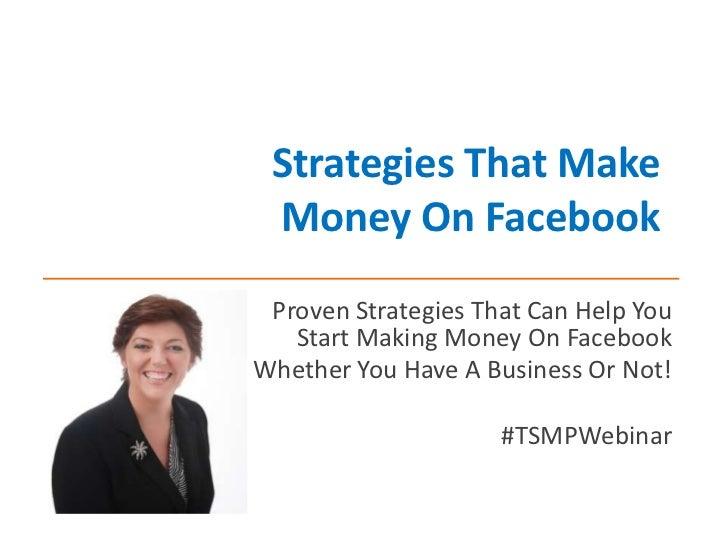 StrategiesThat Make Money On Facebook