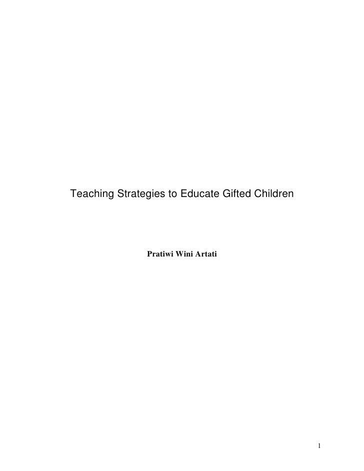 Teaching Strategies to Educate Gifted Children                    Pratiwi Wini Artati                                     ...