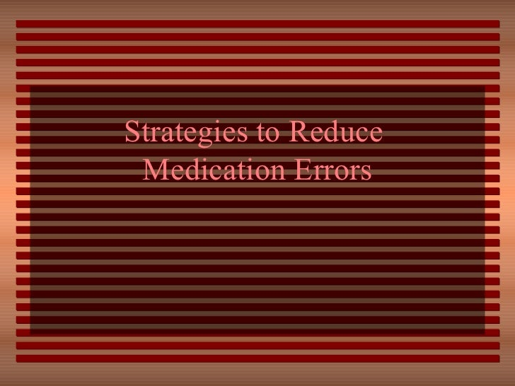 Strategies to Reduce  Medication Errors