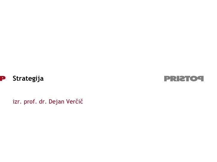 Strategija izr. prof. dr. Dejan Verčič