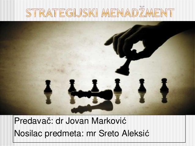 Predavač: dr Jovan MarkovićNosilac predmeta: mr Sreto Aleksić