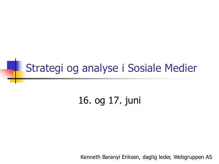 Strategi og analyse i sosiale medier juni2011 slideshare.pptx