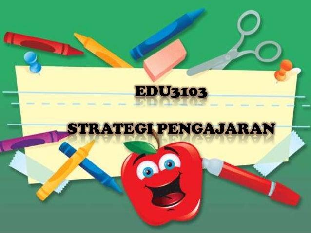 Strategi pengajaran edu3103