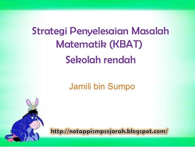 Jamili bin Sumpo Strategi Penyelesaian Masalah Matematik (KBAT) Sekolah rendah
