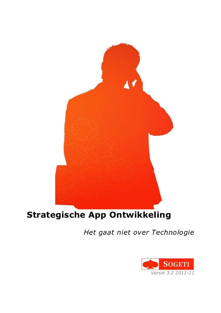 Strategische App Ontwikkeling           Het gaat niet over Technologie                             Versie 3.2 2011-11