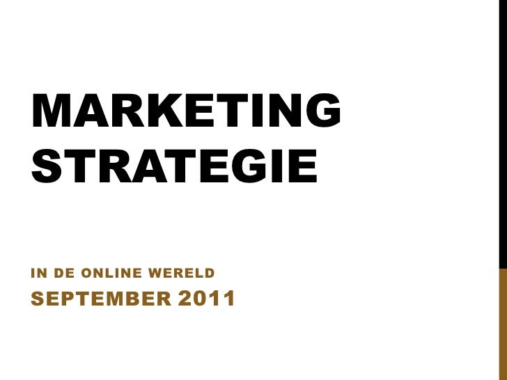 MARKETINGSTRATEGIEIN DE ONLINE WERELDSEPTEMBER 2011