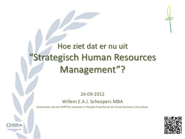 """Hoe ziet dat er nu uit""""Strategisch Human Resources       Management""""?                             24-09-2012              ..."""