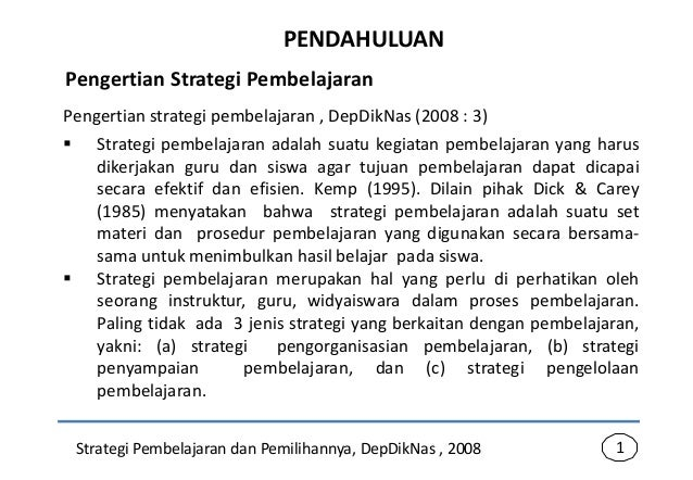 PENDAHULUANPengertian strategi pembelajaran , DepDikNas (2008 : 3) Strategi pembelajaran adalah suatu kegiatan pembelajar...