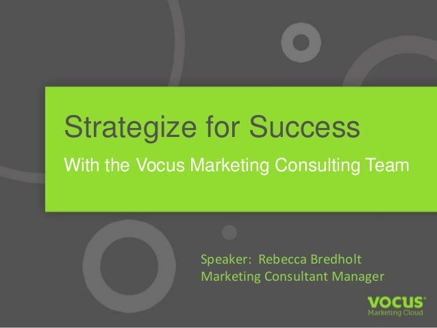 Strategize for Success with the Vocus Marketing Consulting Team