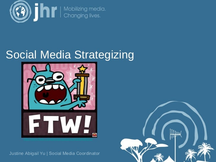 Social Media Strategizing       http://www.flickr.com/photos/goopymart/289959670/Justine Abigail Yu | Social Media Coordin...
