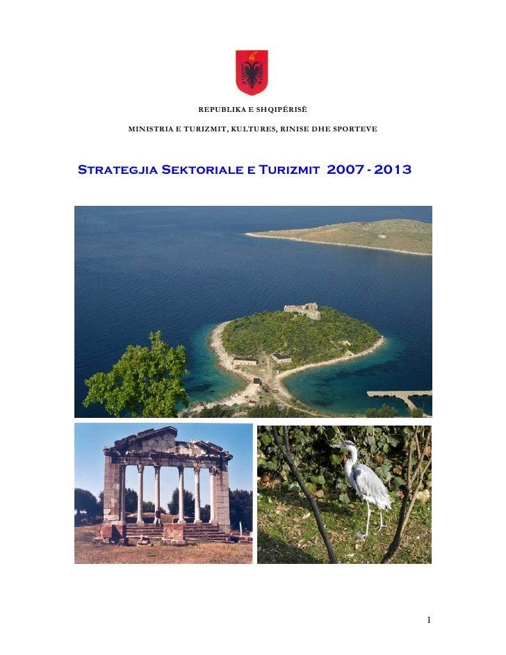 REPUBLIKA E SHQIPËRISË      MINISTRIA E TURIZMIT, KULTURES, RINISE DHE SPORTEVEStrategjia Sektoriale e Turizmit 2007 - 201...