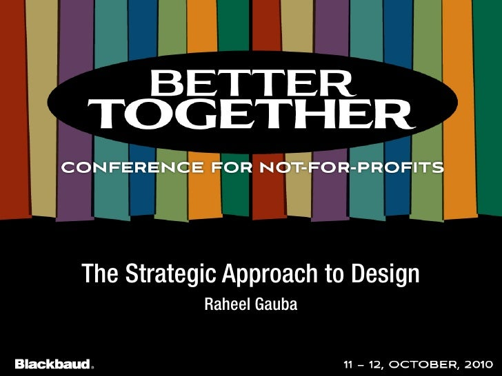 The Strategic Approach to Design            Raheel Gauba                   1