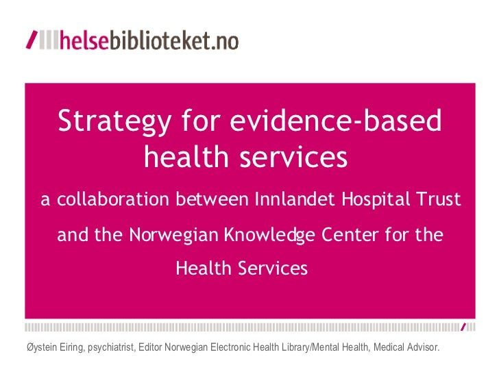 Strategy for evidence-based health services  a collaboration between Innlandet Hospital Trust and the Norwegian Knowledg...