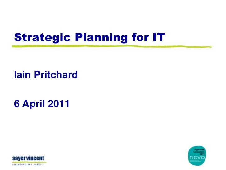 Strategic Planning for IT<br />Iain Pritchard<br />6 April 2011<br />