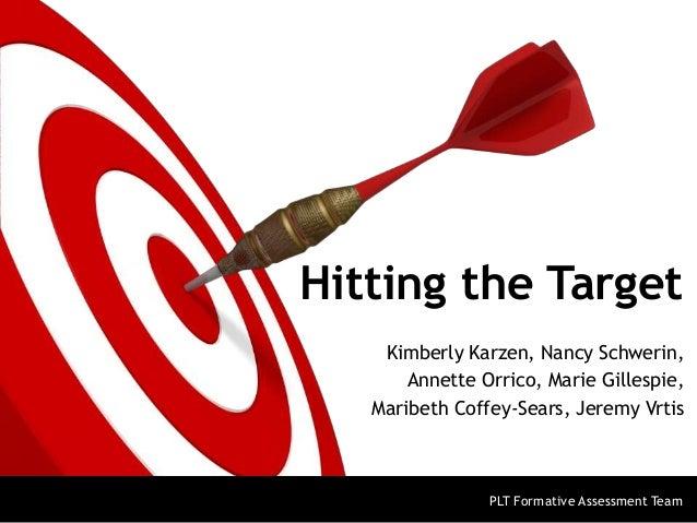 Hitting the Target Kimberly Karzen, Nancy Schwerin, Annette Orrico, Marie Gillespie, Maribeth Coffey-Sears, Jeremy Vrtis P...