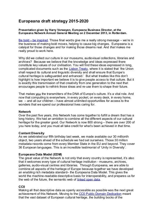 Europeana draft strategy 2015-2020 Presentation given by Harry Verwayen, Europeana Business Director, at the Europeana Net...