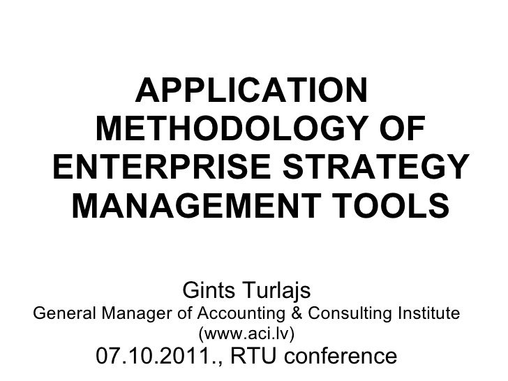 Gints Turlajs General Manager of Accounting & Consulting Institute (www.aci.lv) 07.10.2011., RTU conference APPLICATION ME...