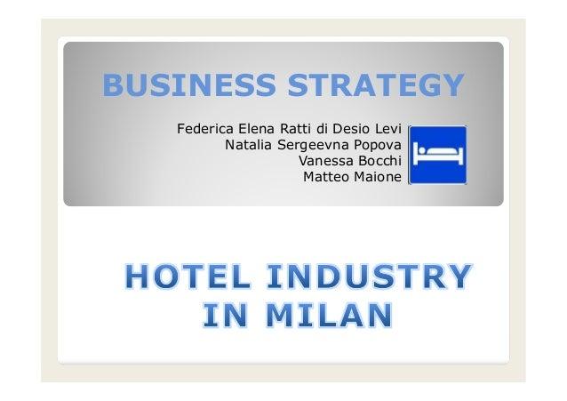 BUSINESS STRATEGY Federica Elena Ratti di Desio Levi Natalia Sergeevna Popova Vanessa Bocchi Matteo Maione