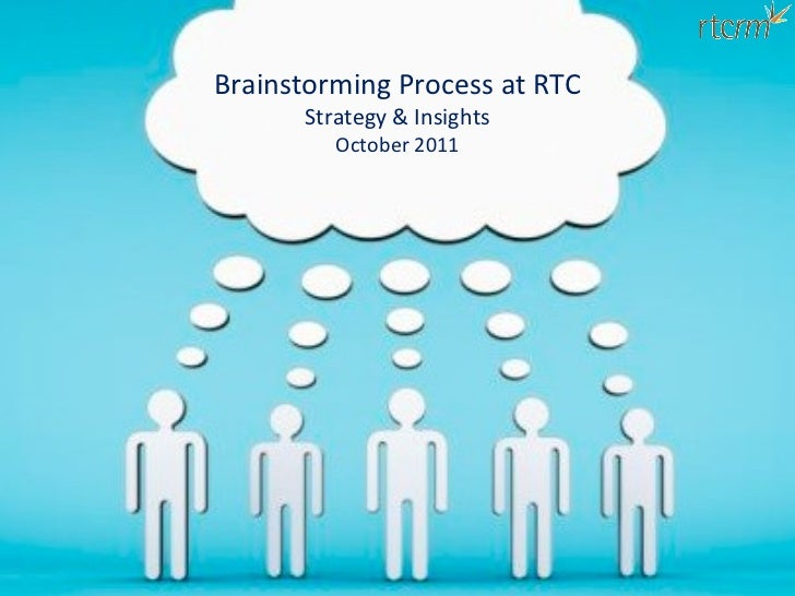 Brainstorming Process at RTC Strategy & Insights October 2011