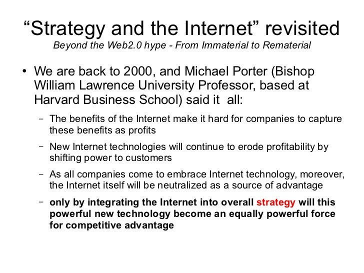 """Strategy and the Internet"" revisited         Beyond the Web2.0 hype - From Immaterial to Rematerial  ●   We are back to 2..."