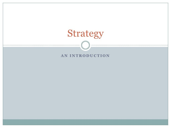 An Introduction<br />Strategy<br />