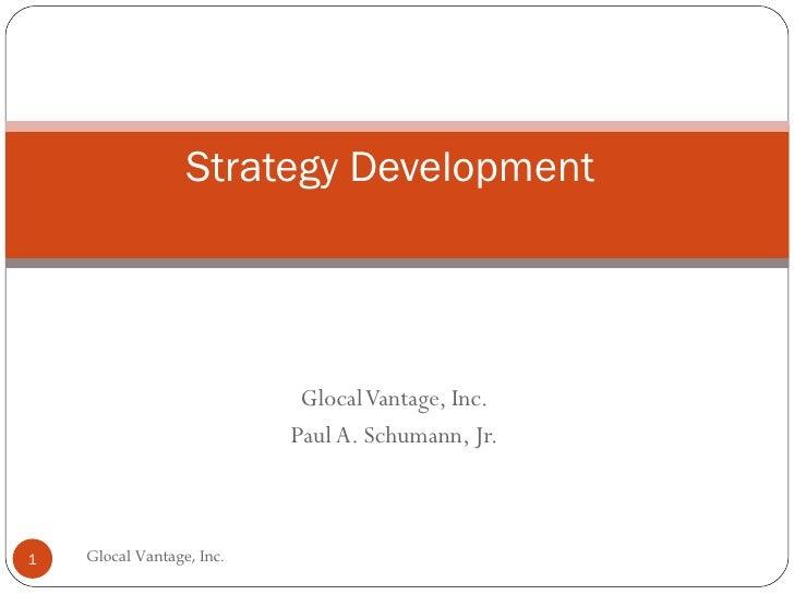 Glocal Vantage, Inc.  Paul A. Schumann, Jr.  Strategy Development Glocal Vantage, Inc.