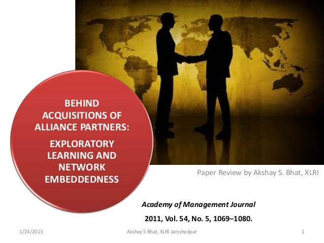 BEHIND      ACQUISITIONS OF     ALLIANCE PARTNERS:             EXPLORATORY            LEARNING AND               NETWORK  ...