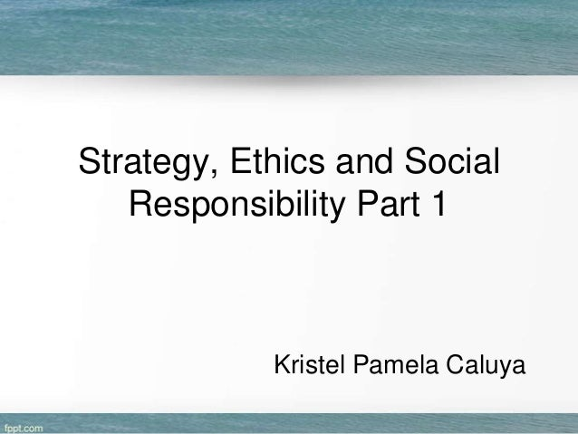 Strategy, ethics and social responsiblity