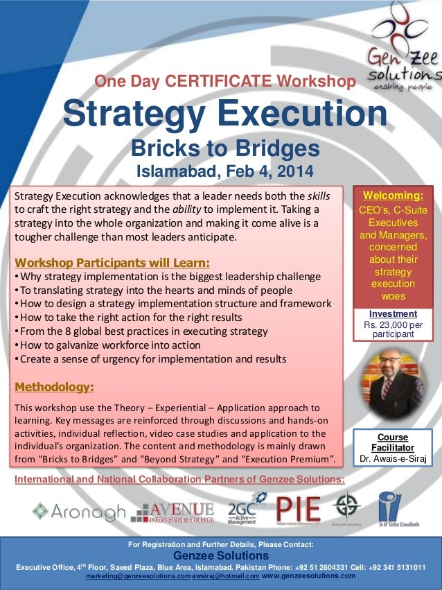 One Day CERTIFICATE Workshop  Strategy Execution Bricks to Bridges Islamabad, Feb 4, 2014 Strategy Execution acknowledges ...