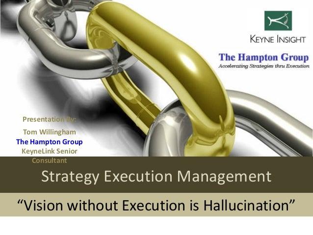 Presentation By:        2  Tom WillinghamThe Hampton Group KeyneLink Senior    Consultant      Strategy Execution Manageme...