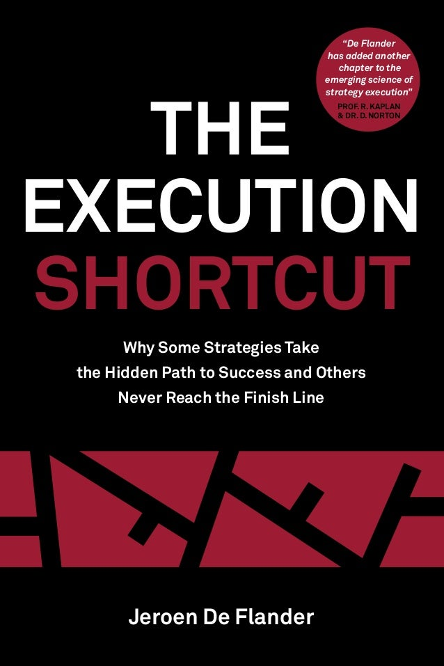 "Why Some Strategies Take the Hidden Path to Success and Others Never Reach the Finish Line The Execution Shortcut ""De Flan..."