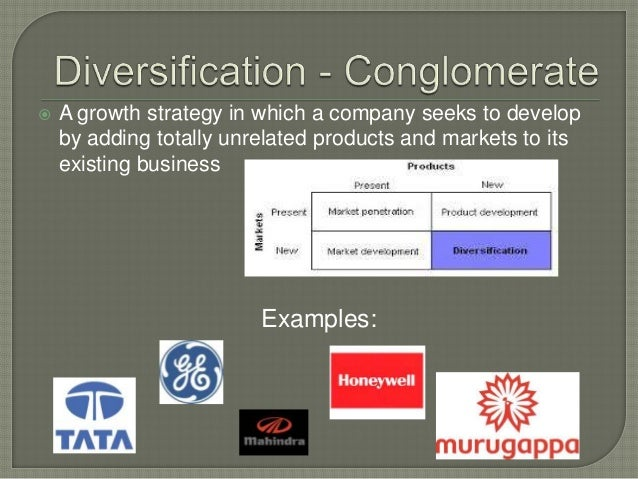 Examples of conglomerate diversification strategy