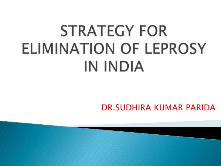 Strategy for elimination of leprosy in india..skp