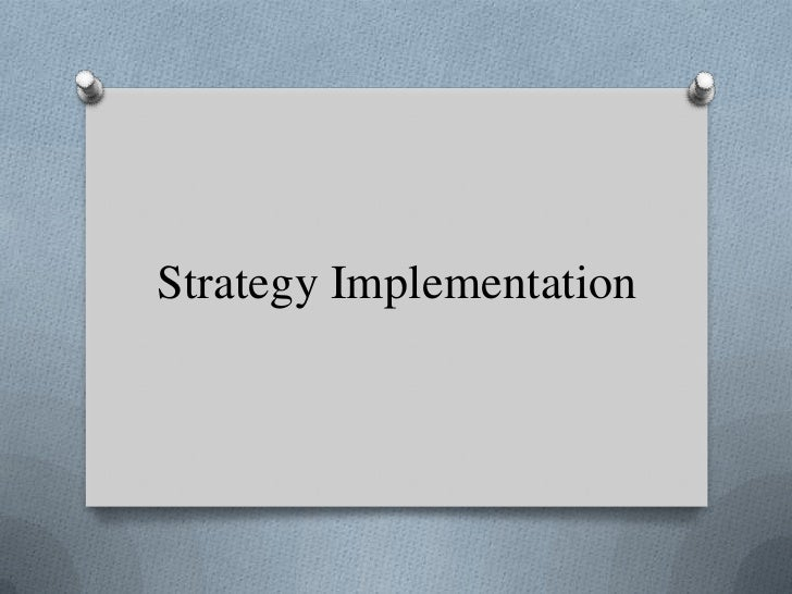 Strategy Implementation<br />