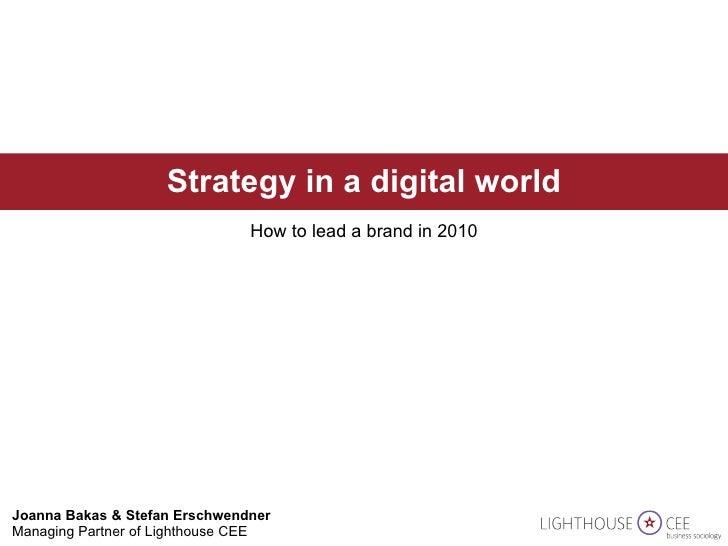 Joanna Bakas & Stefan Erschwendner  Managing Partner of Lighthouse CEE Strategy in a digital world How to lead a brand in ...