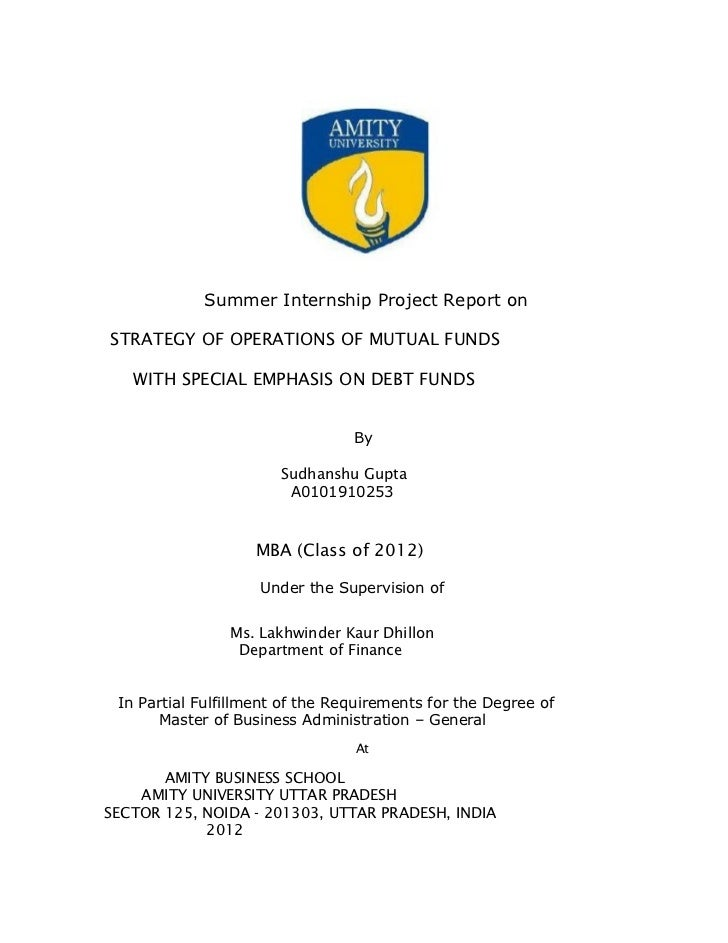 Summer Internship Project Report onSTRATEGY OF OPERATIONS OF MUTUAL FUNDS   WITH SPECIAL EMPHASIS ON DEBT FUNDS           ...