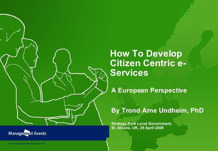 How To Develop Citizen Centric e-Services: A European Perspective