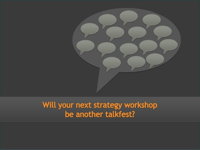 Are your strategy workshops falling in to these traps?  All ideas and no action  Failing to allow time on the agenda for a...