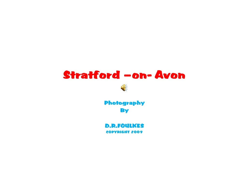 Stratford –on- Avon        Photography           By        D.R.FOULKES       COPYRIGHT 2009