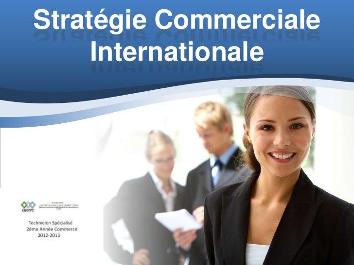 Stratégie Commerciale     Internationale